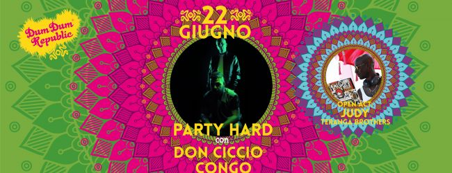 Party Hard - Don Ciccio & Congo al DumDum