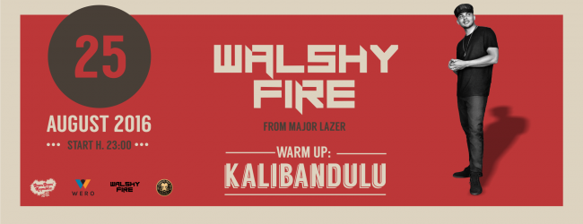 Walshy Fire from Major Lazer - Warm Up: Kalibandulu al DumDum