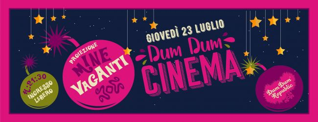 Dum Dum Cinema, quarto appuntamento | Mine vaganti