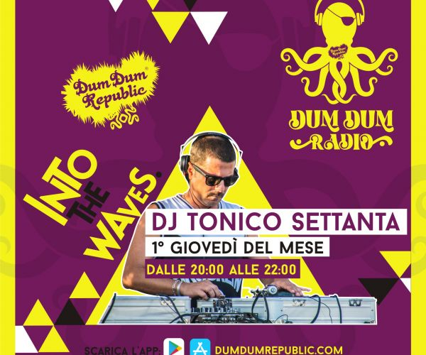 Dj Tonico 70 on Air su Dum Dum Radio | 1° giovedì del mese